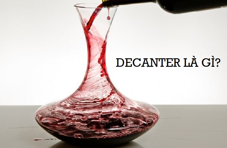Decanter là gì?